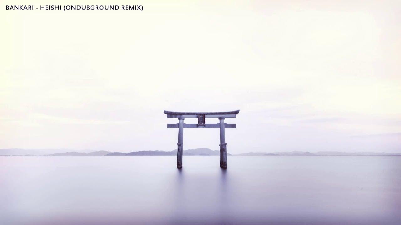 Photo of Bankari – Heishi (Ondubground remix)