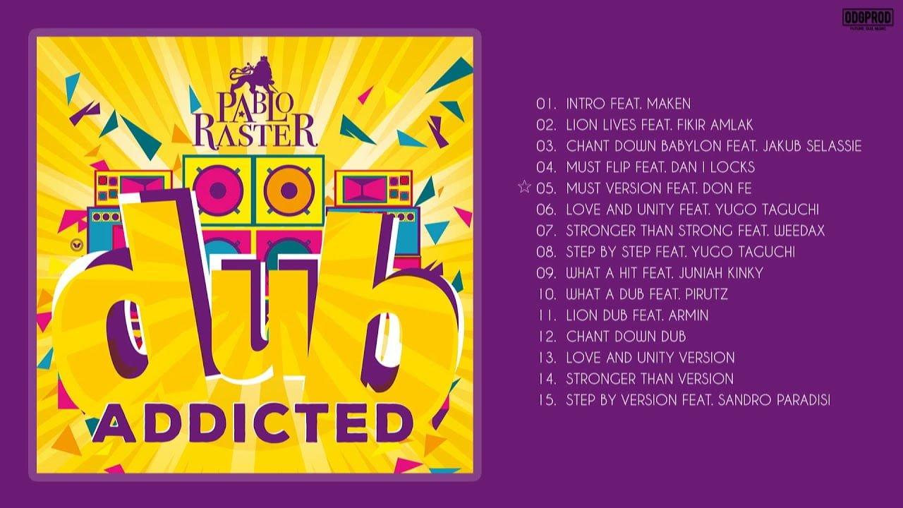 Photo of Pablo Raster – Dub Addicted [FULL ALBUM – ODGP204]