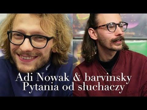 Photo of Adi Nowak & barvinsky – wywiad – cz. 2
