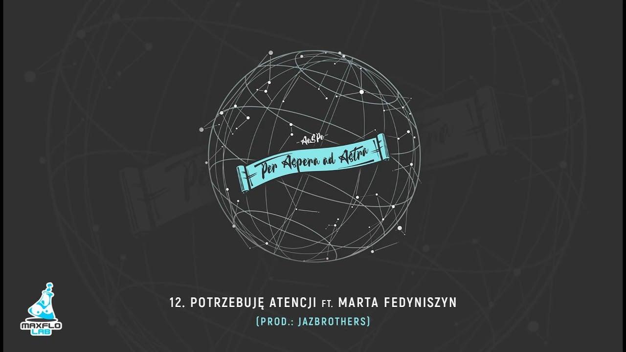 Photo of AeSPe ft. Marta Fedyniszyn – 12 Potrzebuję atencji (MaxFloLab) prod. JazBrothers