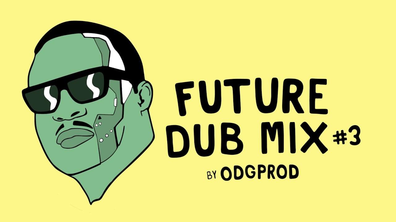 Photo of Future Dub Mix #3 by ODGProd