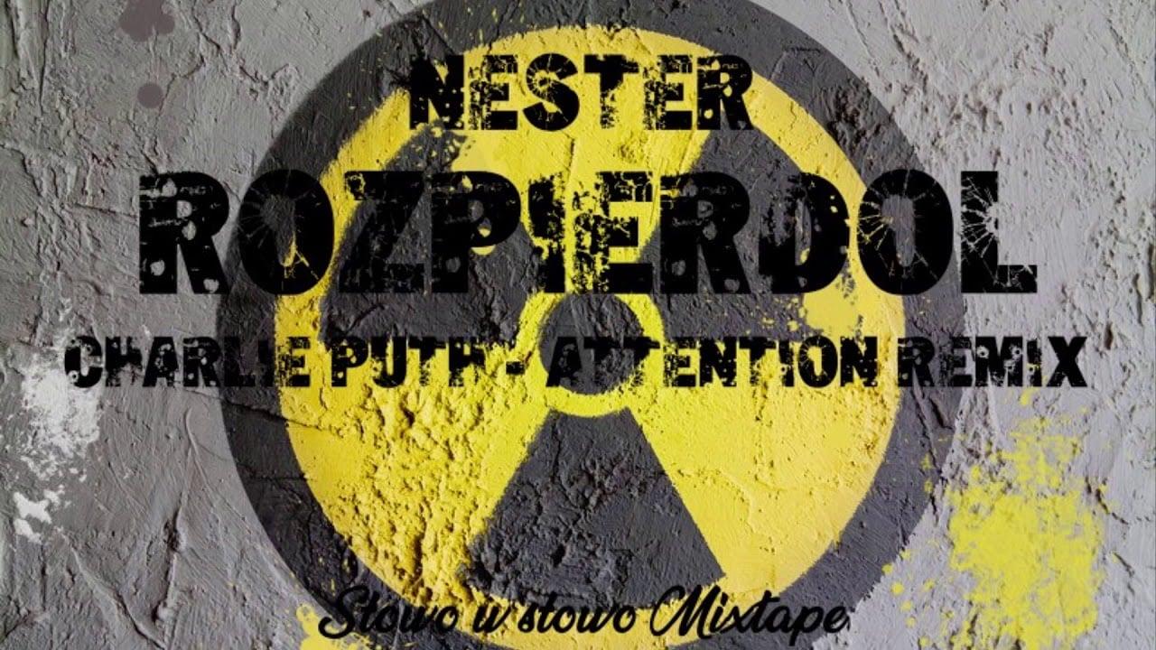 Photo of Nester – Rozpierdol (Charlie Puth – Attention REMIX)