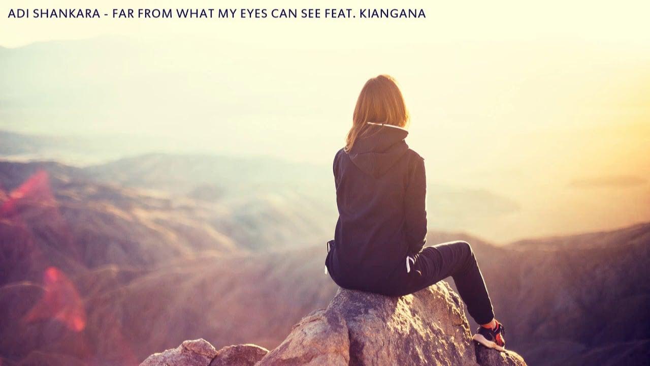 Adi Shankara – Far from what my eyes can see feat.  Kiangana