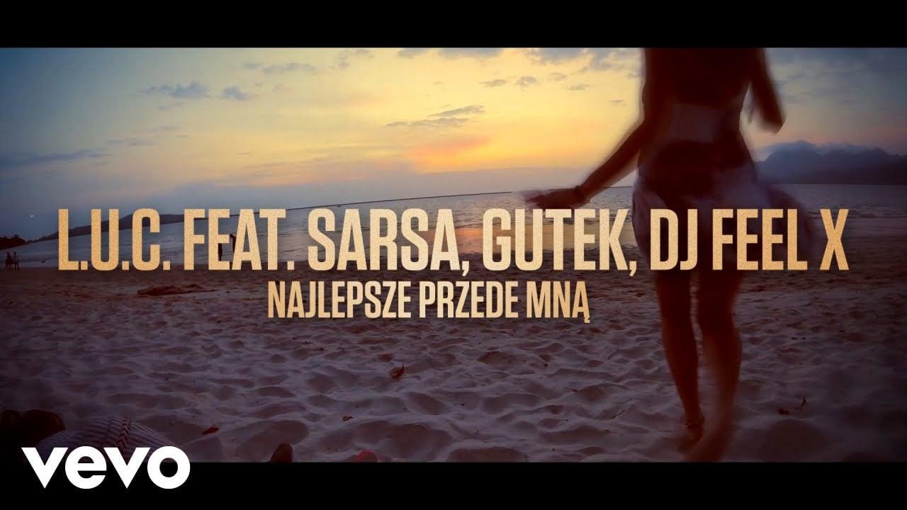 Photo of L.U.C. – Najlepsze Przede Mną ft. Sarsa, Gutek, DJ FEEL-X