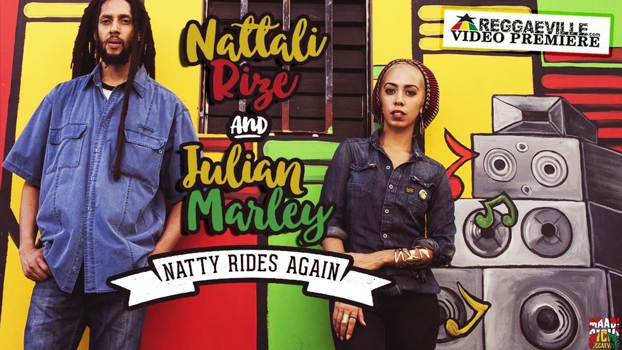 Photo of Nattali Rize & Julian Marley – Natty Rides Again [Official Video 2016]