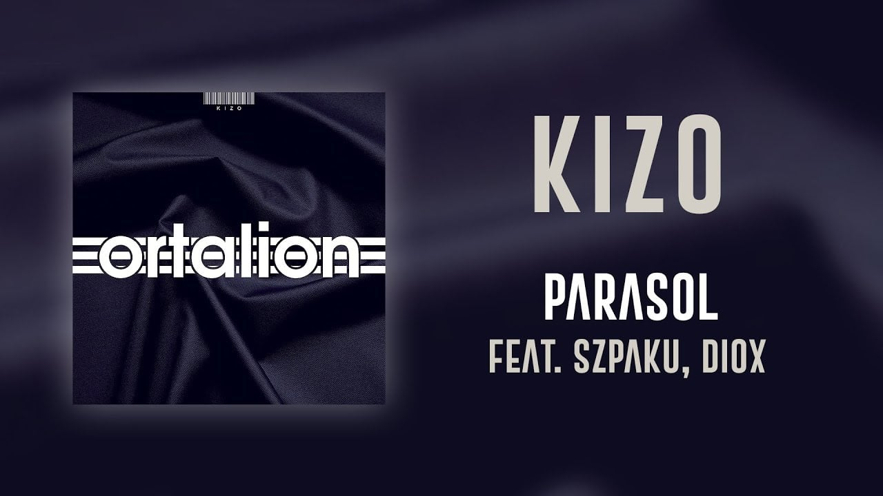 Photo of Kizo ft. Szpaku, Diox – Parasol