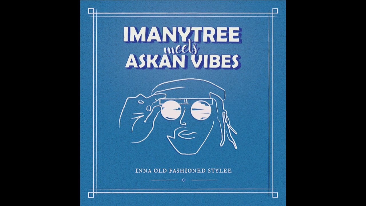 Photo of Imanytree meets Askan Vibes – Wise Men Got Barriers + Version