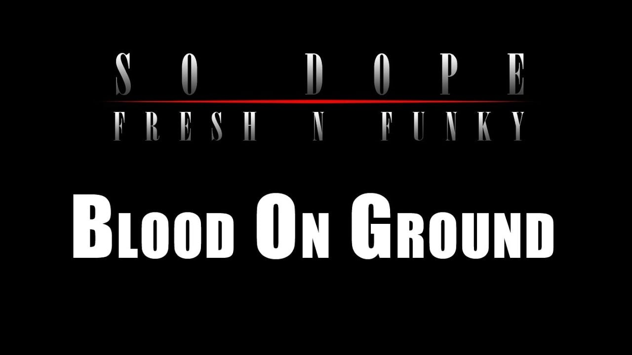 Photo of 05. So Dope – Blood On Ground