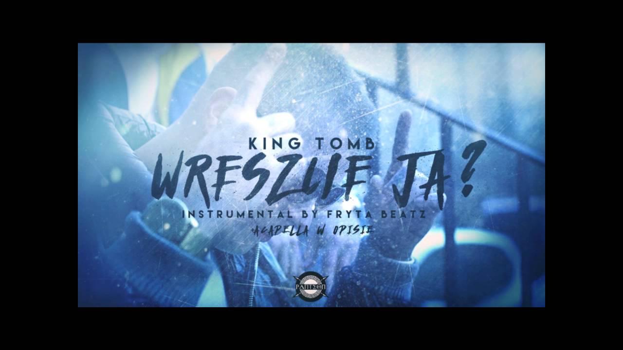Photo of King Tomb – Wreszcie ja? (prod Fryta Beats) INSTRUMENTAL +ACAPELLA W OPISIE