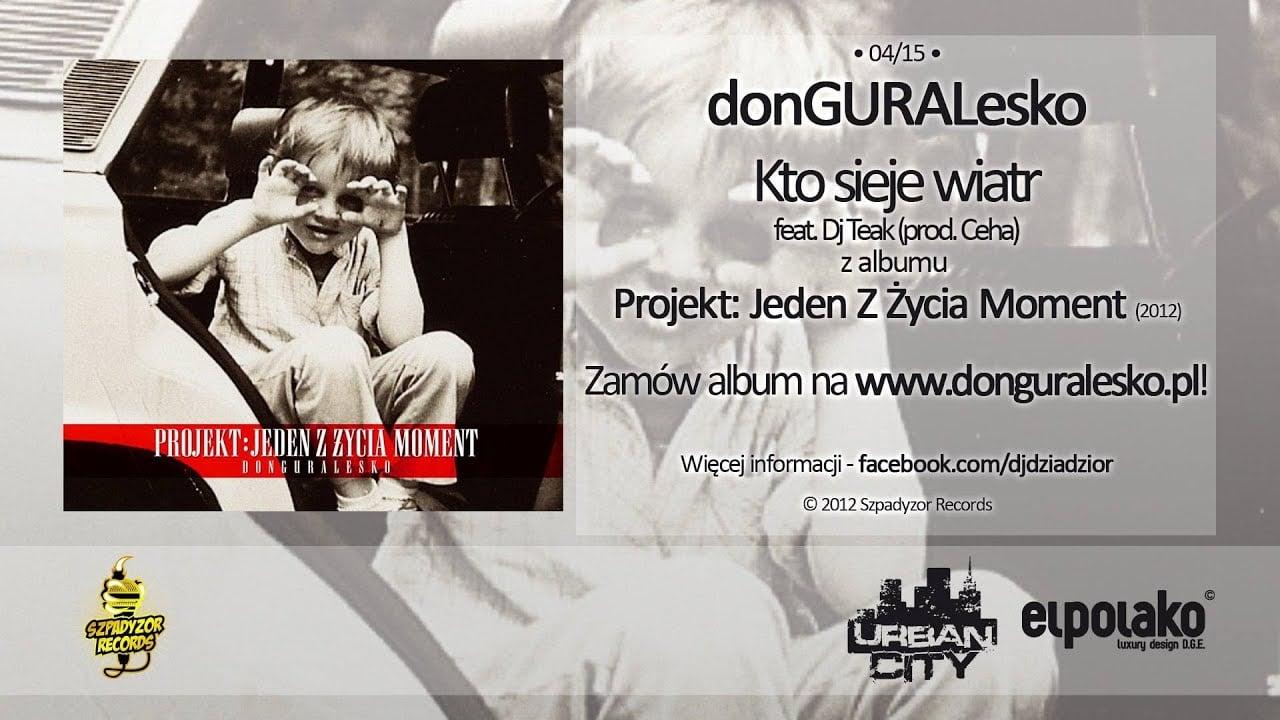 Photo of 04. donGURALesko – Kto sieje wiatr feat. Dj Taek (prod. Ceha)