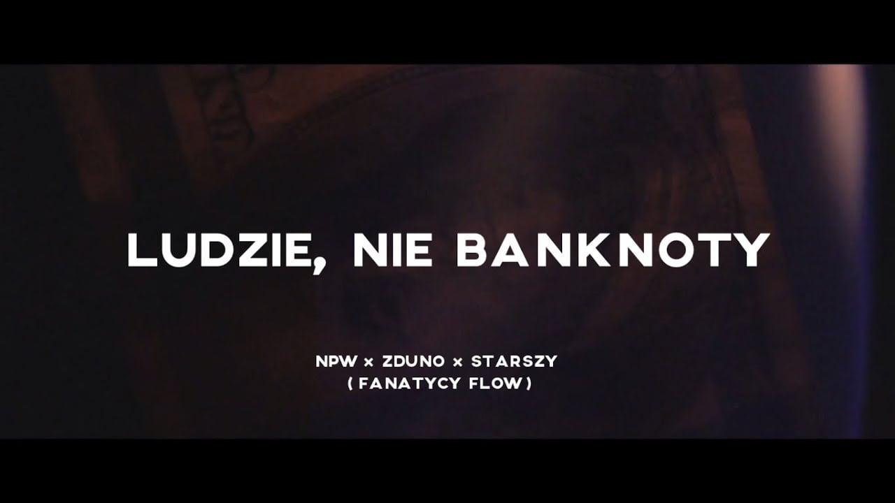 Photo of NPW x Zduno x Starszy – Ludzie, nie banknoty (Official Video) [Rae Sremmurd Remix]