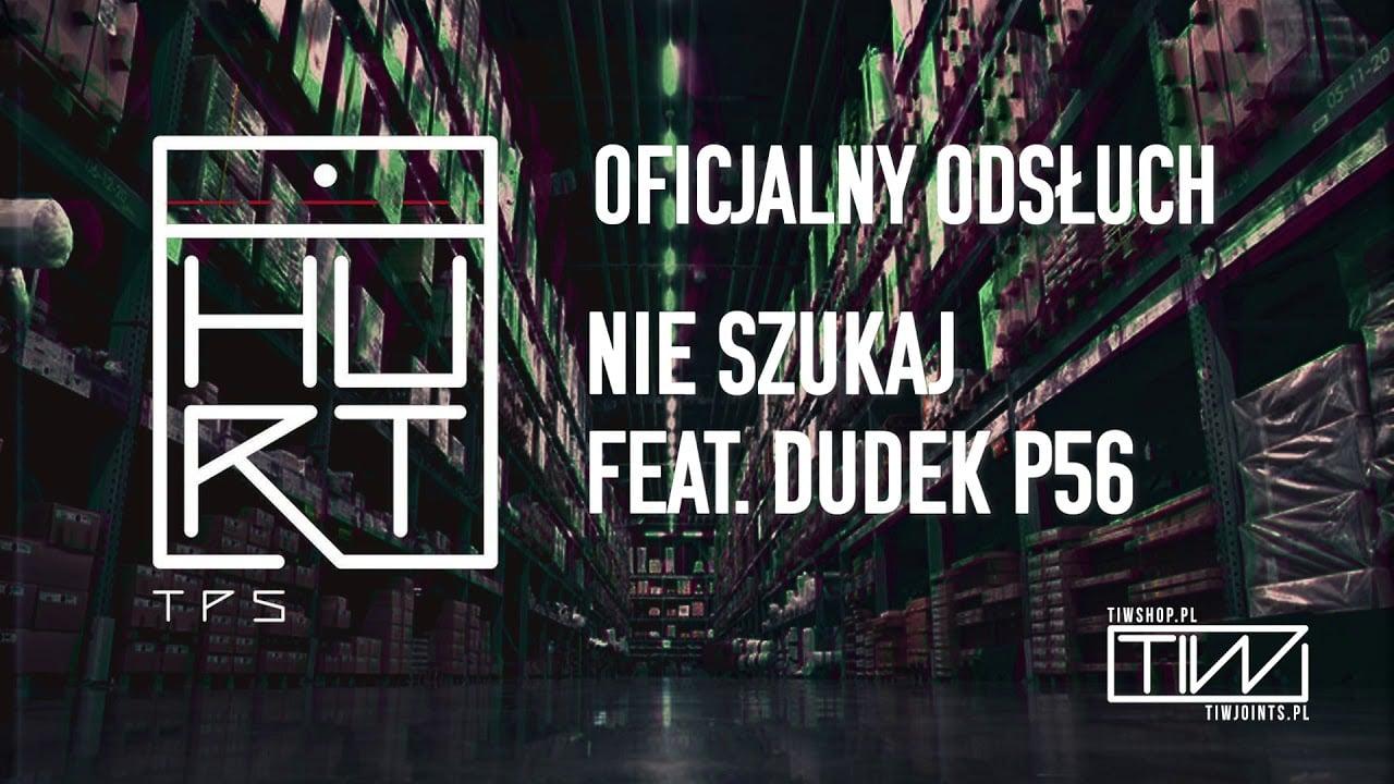 Photo of TPS – Nie szukaj feat. Dudek P56 prod. Flame