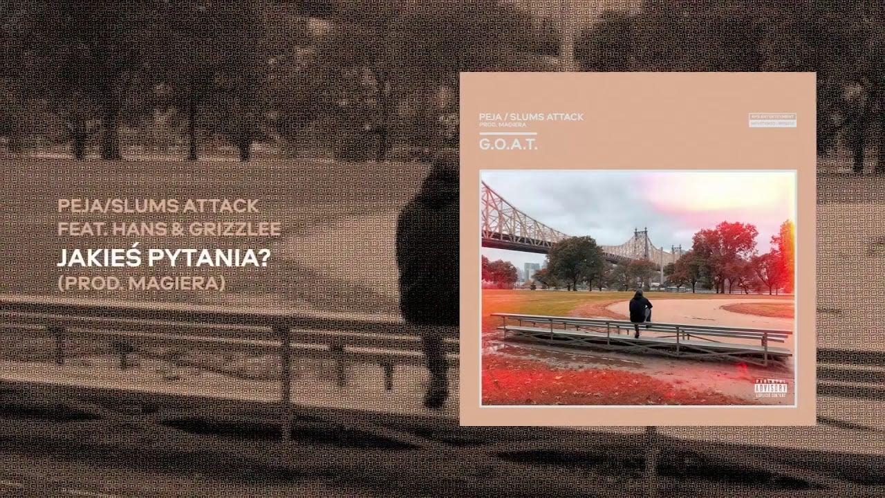Photo of Peja/Slums Attack feat. Hans & Grizzlee – Jakieś pytania? (prod. Magiera)