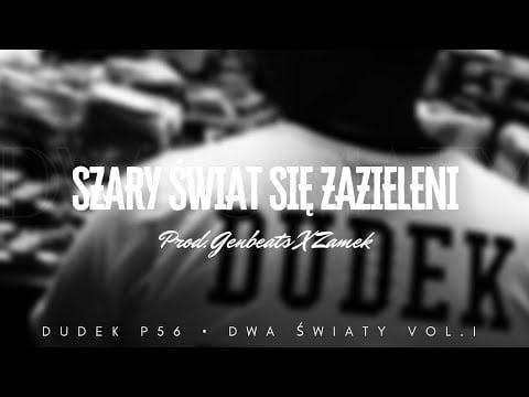 Photo of DUDEK P56 – SZARY ŚWIAT SIĘ ZAZIELENI  PROD.GENBEATS,ZAMEK