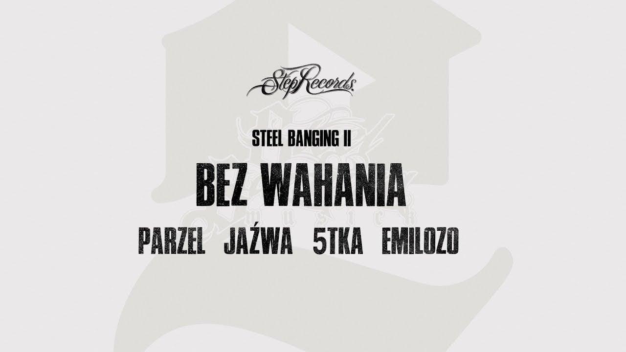 Photo of Parzel x Jaźwa x 5tka x Emilozo x Steel Banging – Bez wahania
