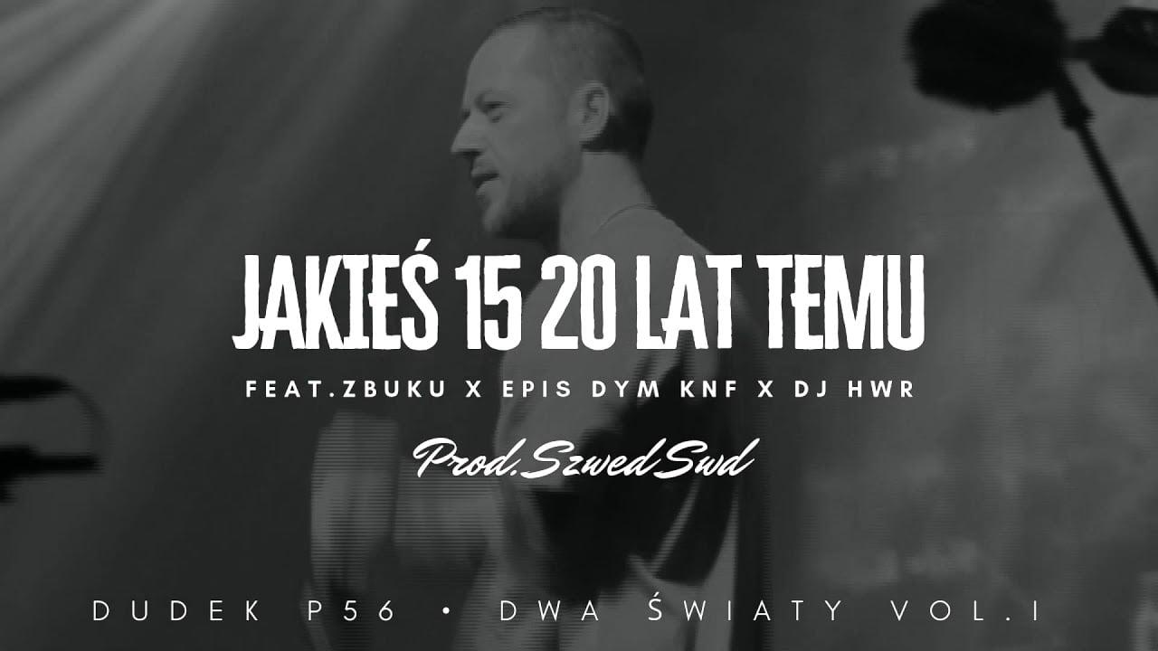 Photo of DUDEK P56 – JAKIES 15 20 LAT TEMU FEAT.ZBUKU,EPIS DYM ,DJ HWR  PROD.SZWED SWD,DIABELSKY BASS