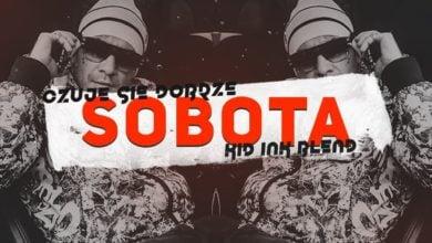 Photo of Sobota – Czuję Się Dobrze (Kid Ink Blend)