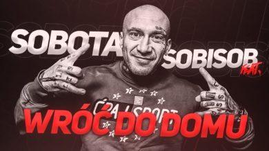 Photo of Sobota ft. SobiSob – Wróć do domu (Remix)