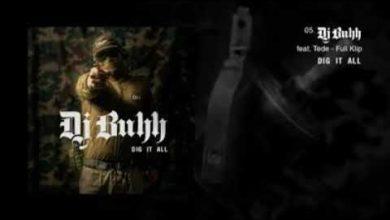 Photo of DJ BUHH – FULL KLIP FEAT. TEDE