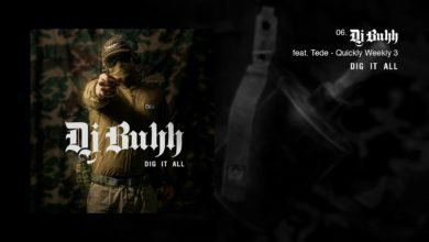 Photo of DJ BUHH feat. TEDE – QUICKLY WEEKLY 3 / DIG IT ALL