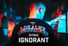 Photo of Intruz – Ignorant prod. Phono CoZaBit