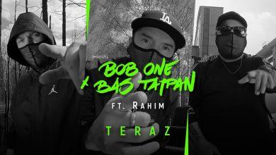 Photo of Bob One x Bas Tajpan ft. Rahim – Teraz   TERAZ