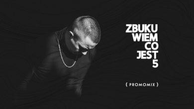 Photo of ZBUKU – Wiem Co Jest 5 (promomix)