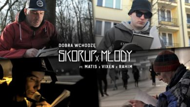 Photo of Skorup x Młody ft. Matis, Vixen, Rahim – Dobra wchodzę   NATURALNY SATELITA