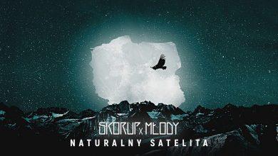 Photo of Skorup x Młody – Naturalny satelita   NATURALNY SATELITA