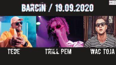 Photo of TEDE / TRILL PEM / WAC TOJA – koncert w Barcinie