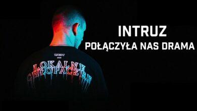 Photo of Intruz – Połączyła nas drama