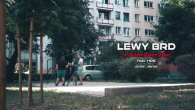 Photo of Lewy BRD – Sam zdecyduj ft. HDS // Prod. Jarus
