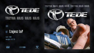Photo of TEDE – Czujesz to? prod. O.S.T.R. / 3H HAJS HAJS HAJS