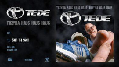 Photo of TEDE – Sam na sam prod. O$KA / 3H HAJS HAJS HAJS