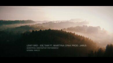 Photo of Lewy BRD – Idę tam ft. Martyna Opak // prod. Jarus
