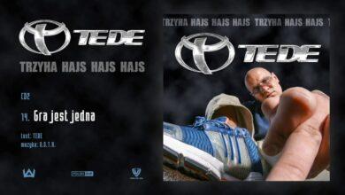 Photo of TEDE – Gra jest jedna prod. O.S.T.R. / 3H HAJS HAJS HAJS