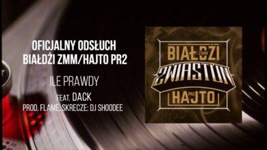 Photo of Białdżi ZMM/Hajto PR2 – Ile prawdy feat. DACK prod. FLAME skrecze DJ SHOODEE (Oficjalny odsłuch)