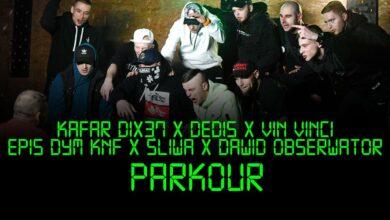 Photo of Kafar Dix37 ft. Dedis, Vin Vinci, Epis DYM KNF, Śliwa, Dawid Obserwator – Parkour