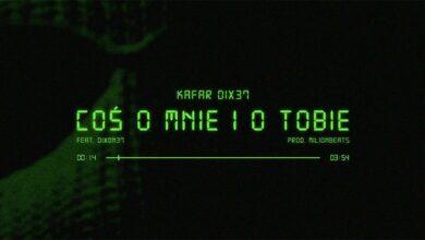 Photo of Kafar Dix37 ft. Dixon37 – Coś o mnie i o Tobie