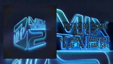 Photo of TiW Mixtape 2 – Potrzeba czasu prod. Tytuz (Ziomuś, Timmy WKE, Seraf, TPS, Zegar, SBT)