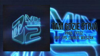 Photo of TiW Mixtape 2 – Tam gdzie stoją prod. Tytuz (TPS, Ziomuś, Wieszak)