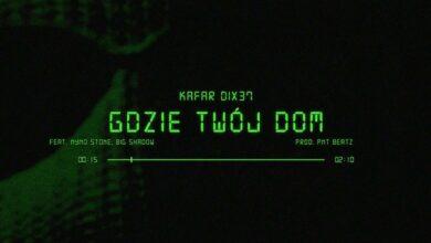 Photo of Kafar Dix37 ft. Nyno Stone, Big Shadow – Gdzie Twój dom