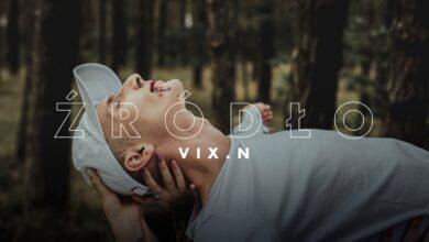 Photo of Vix.N – Źródło (odc. 4)   NOVE SERCE