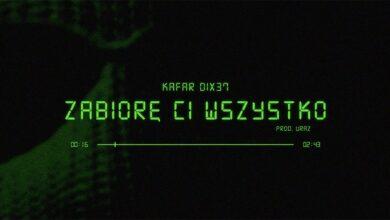 Photo of Kafar Dix37 – Zabiorę Ci wszystko