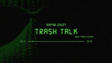 Photo of Kafar Dix37 – Trash Talk