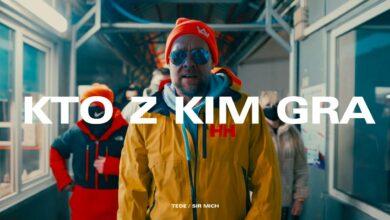 Photo of TEDE & SIR MICH – KTO Z KIM GRA (OFFICIAL VIDEO) / KASABLANCA