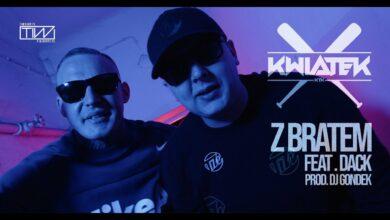 Photo of Kwiatek feat. DACK – Z Bratem prod. DJ Gondek