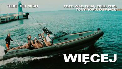 Photo of TEDE & SIR MICH feat. WAC TOJA, TONY YORU, TRILL PEM, DJ MACU / WIĘCEJ (OFFICIAL VIDEO) / KASABLANCA