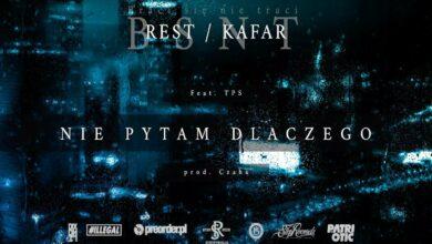 Photo of REST/KAFAR ft. TPS – Nie pytam dlaczego