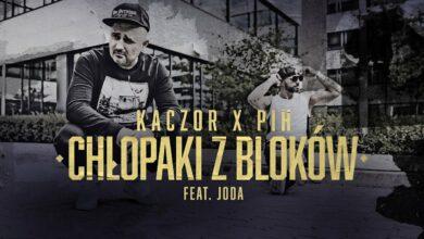 Photo of Kaczor X Pih – Chłopaki z Bloków (ft. Joda) VIDEO